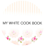 MY WHITE COOK BOOK